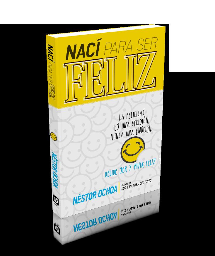 Libro Nací para Ser Feliz - Néstor Ochoa